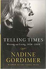 Telling Times: Writing and Living, 1954-2008Gordimer, Nadine - Product Image