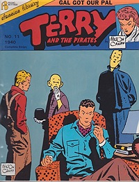 Terry and the Pirates (11 Issues 1940-1945): #11 Gal Got Our Pal, #12 Flying Ace Dude, #13 Out of the Frying Pan..., #14  Raven,  #15 The Return of Nornandie, # 16 Rouge, #17 Training with Flip Corkin, #18 Taffy at War, # 19 Joker Among Ace - Product Image