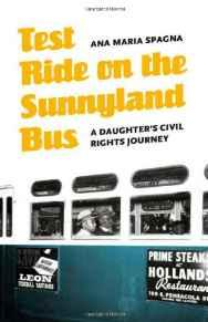 Test Ride on the Sunnyland Bus: A Daughter's Civil Rights JourneySpagna, Ana Maria - Product Image