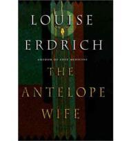 The Antelope Wife: A Novelby: Erdrich, Louise - Product Image