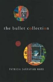 The Bullet Collectionby: Ward, Patricia Sarrafian - Product Image