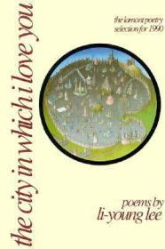 The City in Which I Love You: The Lamont Poetry Selection for 1990Lee, Li-Young - Product Image