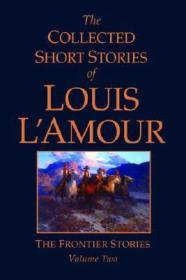 The Collected Short Stories of Louis L'Amour: The Frontier Stories Volume TwoL'Amour, Louis - Product Image