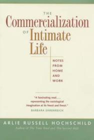 The Commercialization of Intimate Life: Notes from Home and WorkHochschild, Arlie Russell - Product Image