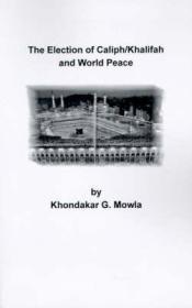 The Election of Caliph/Khalifah and World PeaceMowla, Khondakar G. - Product Image