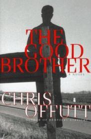 The GOOD BROTHER: A NovelOffutt, Chris - Product Image