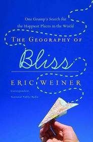 The Geography of Bliss: One Grump's Search for the Happiest Places in the WorldWeiner, Eric - Product Image