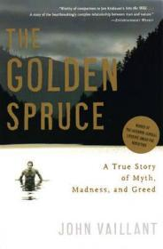 The Golden Spruce: A True Story of Myth, Madness, and GreedVaillant, John - Product Image