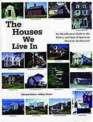 The Houses We live In: An Identification Guide to the History and Style of American Domestic ArchitectureHowe (ed.), Jeffrey - Product Image