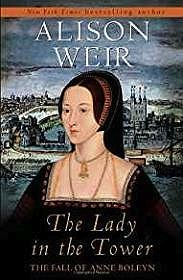 The Lady in the Tower: The Fall of Anne BoleynWeir, Alison - Product Image