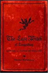 The Last Witch of Langenburg: Murder in a German VillageRobisheaux, Thomas - Product Image
