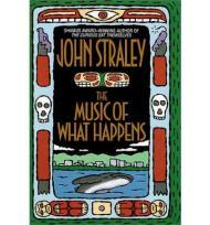 The Music of What HappensStraley, John - Product Image