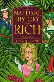 The Natural History of the Rich: A Field GuideConniff, Richard - Product Image