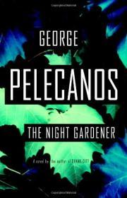 The Night GardenerPelecanos, George - Product Image