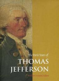 The Paris Years of Thomas JeffersonAdams, William Howard - Product Image