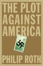 The Plot Against America: A NovelRoth, Philip - Product Image