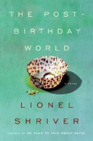 The Post-Birthday WorldShriver, Lionel - Product Image