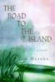 The Road to the Island: A NovelHazuka, Tom - Product Image