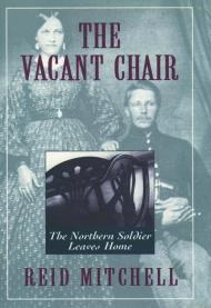 The Vacant Chair: The Northern Soldier Leaves HomeMitchell, Reid - Product Image