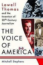 The Voice of America: Lowell Thomas and the Invention of 20th-Century JournalismStephens, Mitchell - Product Image