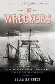 The Wreckers: A Story of Killing Seas, False Lights, and Plundered ShipwrecksBathurst, Bella - Product Image