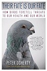 Their Fate Is Our Fate: How Birds Foretell Threats to Our Health and Our WorldDoherty, Peter - Product Image