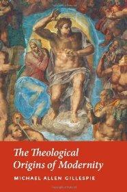Theological Origins of Modernity, The Gillespie, Michael Allen - Product Image