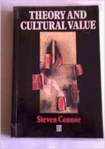 Theory and Cultural Valueby: Connor, Steven - Product Image