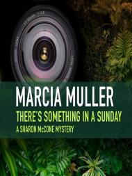 There's Something in a Sunday: A Sharon McCone MysteryMuller, Marcia - Product Image