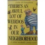 There's an Awful Lot of Weirdos in Our Neighborhood & Other Wickedly Funny Verse (Simon and Schuster Books for Young Readers)by: McNaughton, Colin - Product Image