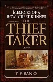 Thief-Taker, The : Memoirs of a Bow Street RunnerBanks, T.F. - Product Image