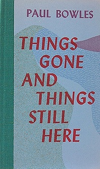 Things Gone and Things Still Here Bowles , Paul  - Product Image
