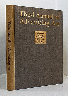 Third Annual of Advertising Art from Advertisements shown at the Exhibition of the Art Directors Club, Art Center, New York April 5 to 30, 1924N/A - Product Image