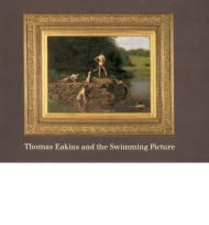Thomas Eakins and the Swimming PictureBolger, Doreen (Editor) - Product Image