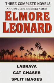 Three Complete Novels: La Brava, Cat Chaser, Split ImagesLeonard, Elmore - Product Image
