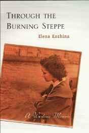 Through the burning steppe: a wartime memoirKozhina, Elena Fedorovna - Product Image