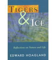 Tigers & Ice: Reflections on Nature and LifeHoagland - Product Image
