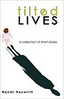 Tilted Lives: A Collection of Short StoriesNeuwirth, Naomi Joy - Product Image