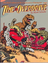 Time In Overdrive - The Third Volume in the Cadillacs & Dinosaurs SagaSchultz, Mark, Illust. by: Mark Schultz - Product Image