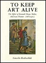 To Keep Art Alive; The Effort of Kenneth Hayes Miller, American PainterRothschild, Lincoln - Product Image