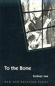 To the Bone: NEW AND SELECTED POEMS (Illinois PoetryLea, Sydney - Product Image
