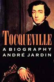 Tocqueville: A BiographyJardin, Andre - Product Image