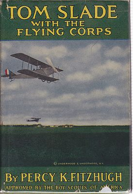 Tom Slade with the Flying Corps Fitzhugh, Percy Keese, Illust. by: R. Emmett  Owen - Product Image