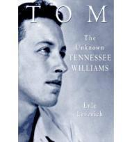 Tom: The Unknown Tennessee Williams -- Volume I of the Tennessee Williams BiographyLeverich, Lyle - Product Image