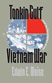 Tonkin Gulf and the Escalation of the Vietnam Warby- Mo - Product Image