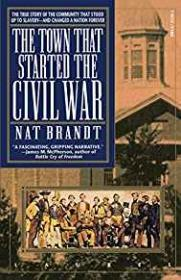 Town That Started the Civil War, TheBrandt, Nat - Product Image