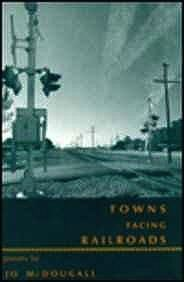 Towns Facing Railroads: Poems (SIGNED COPY)McDougall, Jo - Product Image