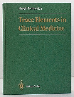 Trace Elements in Clinical Medicine: Proceedings of the Second Meeting of the International Society for Trace Elem Research in HumansTomita, Hiroshi - Product Image
