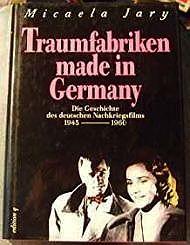 Traumfabriken made in Germany: Die Geschichte des deutschen Nachkriegsfilms, 1945-1960 (German Edition)Jary, Micaela - Product Image