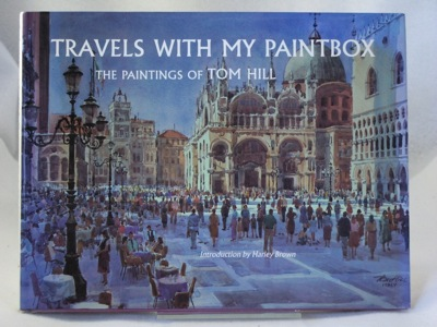 Travels With My Paintbox: The Paintings of Tom HillHill, Tom - Product Image
